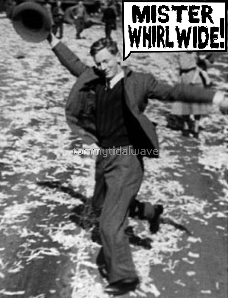 Mister Whirl Wide: Dancing in the Streets by tommytidalwave