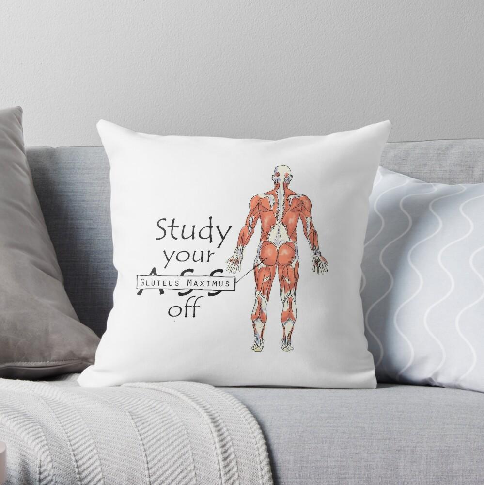 Study your Gluteus Maximus Off  Throw Pillow