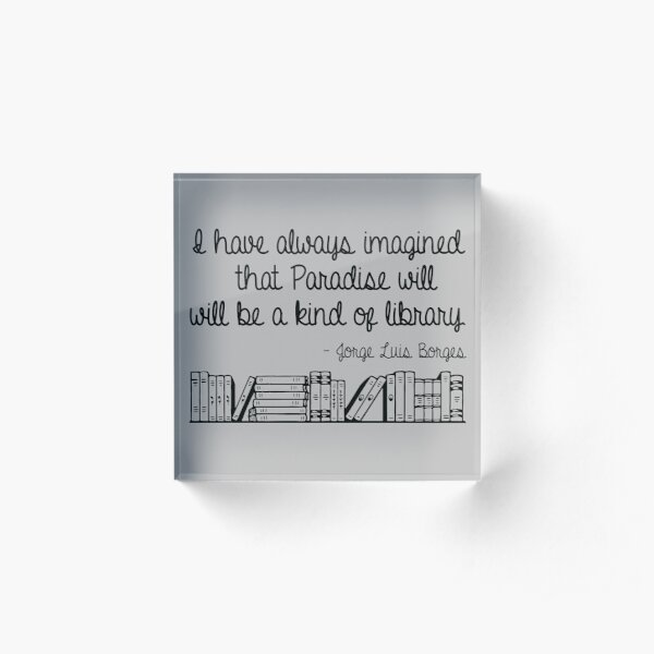 Paradise is a Library Acrylic Block