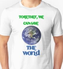 Together, we can save the world T-Shirt