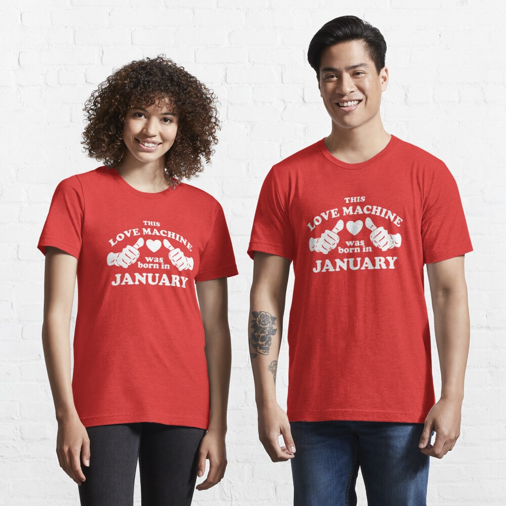 Diese Liebesmaschine wurde im Januar geboren Essential T-Shirt