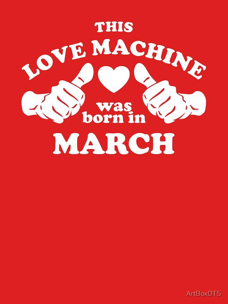 This Love Machine Was Born In March by ArtBoxDTS