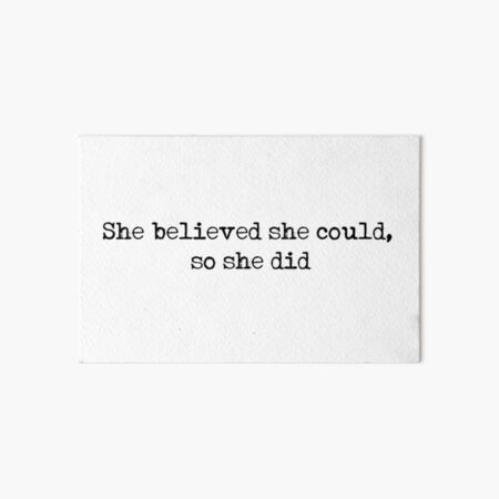 she believed she could, so she did - R.S. Grey  Art Board Print
