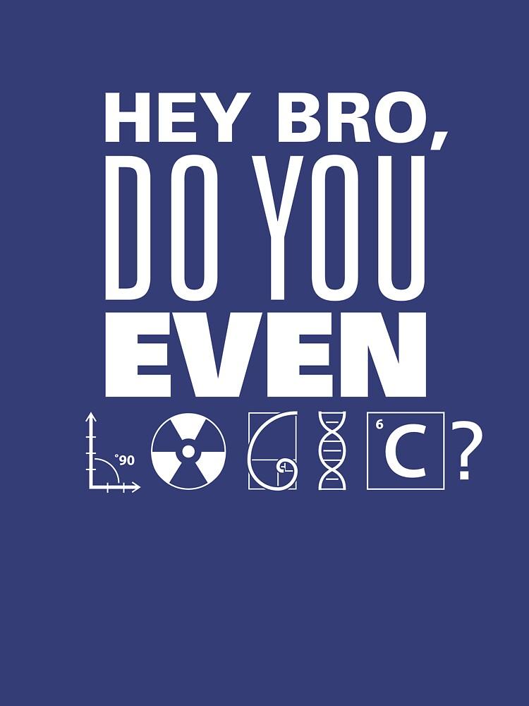 Hey Bro, Do You Even Logic? by NickGarcia