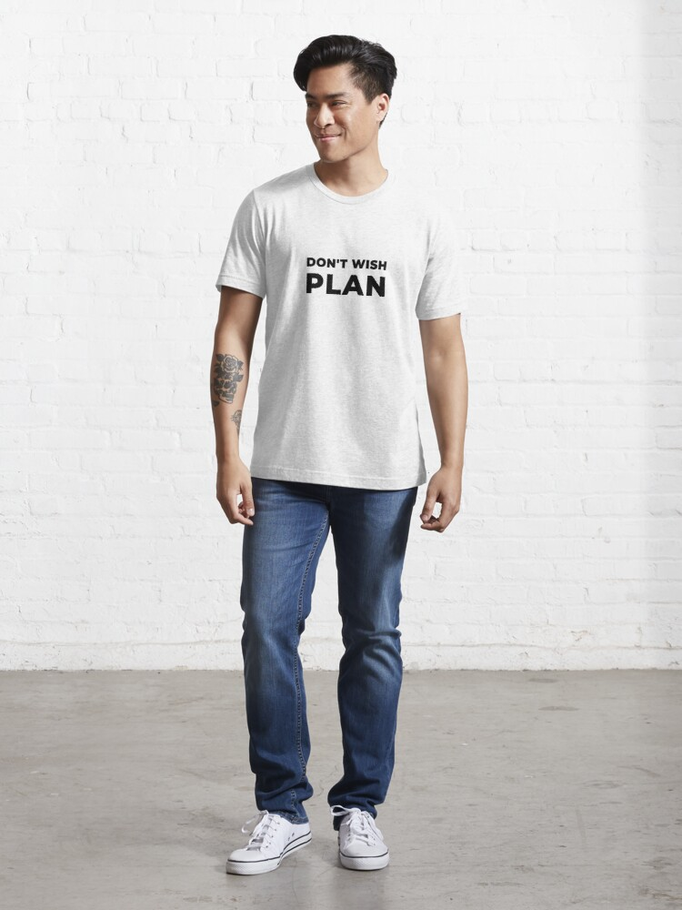 Alternate view of Don't Wish, Plan (Inverted) Essential T-Shirt