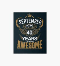 Born in September 1979 40th Years of Being Awesome Art Board Print