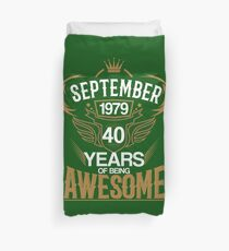 Born in September 1979 40th Years of Being Awesome Duvet Cover