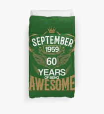 Born in September 1959 60th Years of Being Awesome Duvet Cover