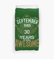 Born in September 1989 30th Years of Being Awesome Duvet Cover