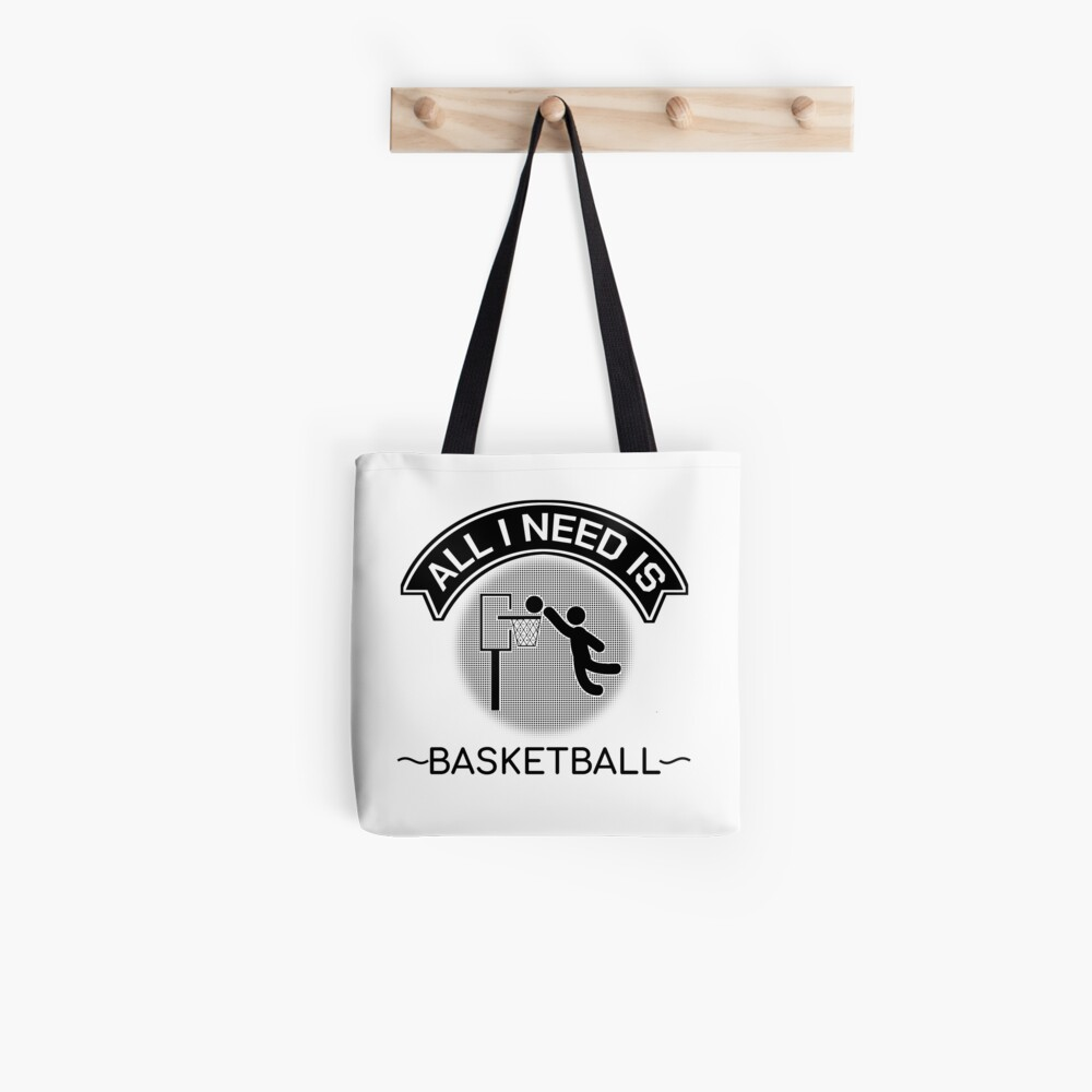 All I Need Is Basketball Dunking Sportsmen Gift Tote Bag
