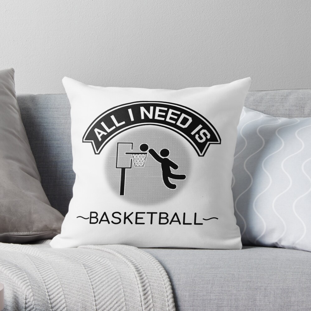 All I Need Is Basketball Dunking Sportsmen Gift Throw Pillow
