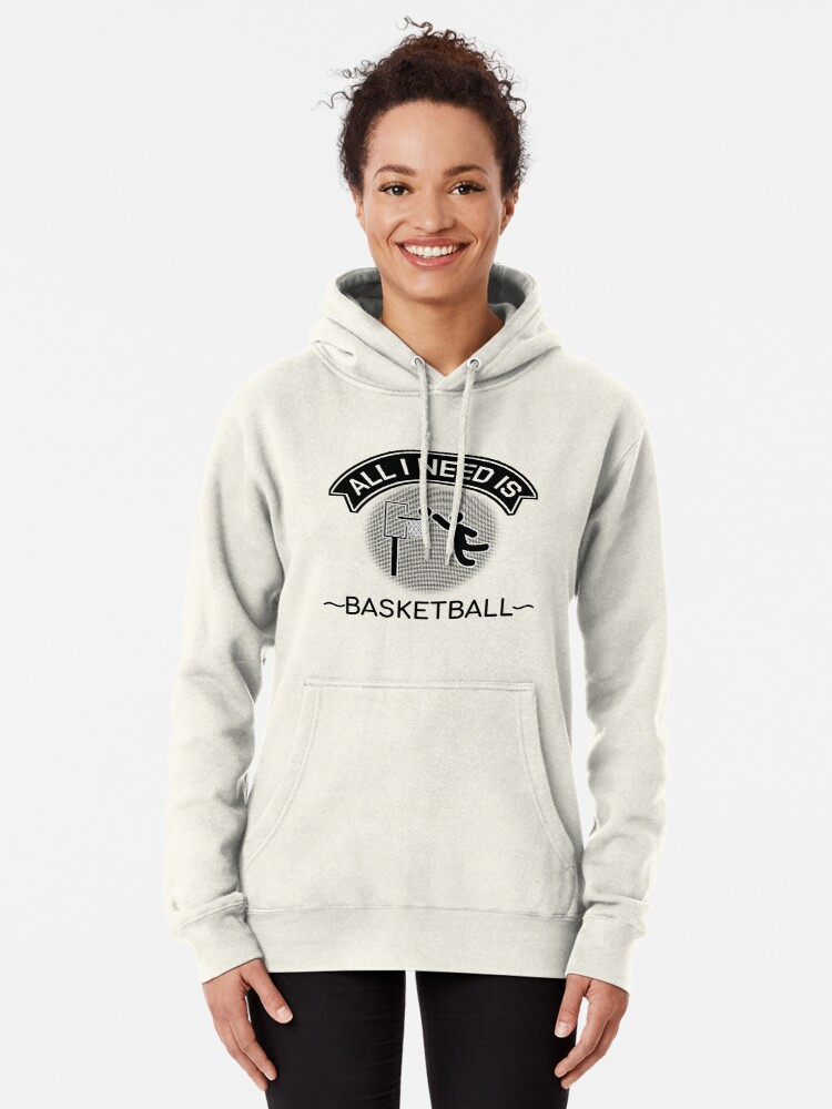 Alternate view of All I Need Is Basketball Dunking Sportsmen Gift Pullover Hoodie