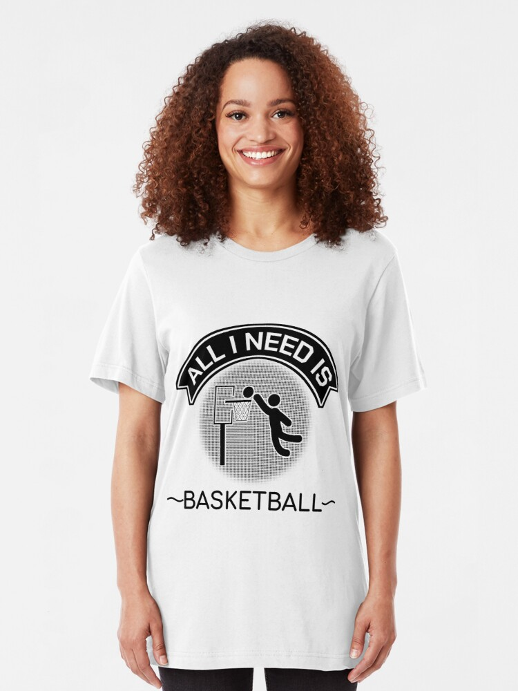 Alternate view of All I Need Is Basketball Dunking Sportsmen Gift Slim Fit T-Shirt