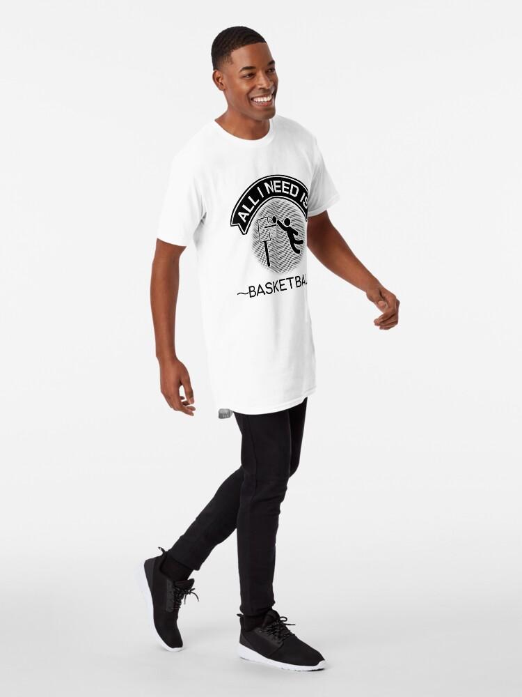 Alternate view of All I Need Is Basketball Dunking Sportsmen Gift Long T-Shirt