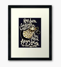 Hard Dalek (Soft Kitty Parody) Framed Print