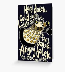 Hard Dalek (Soft Kitty Parody) Greeting Card