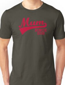 Mum 2016 Unisex T-Shirt