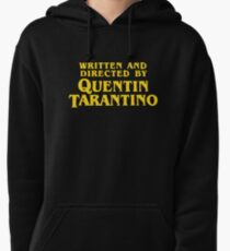 Written and Directed by Quentin Tarantino Pullover Hoodie