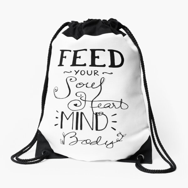 Feed Your Soul Heart Mind Body Positive Affirmation Quote Drawstring Bag