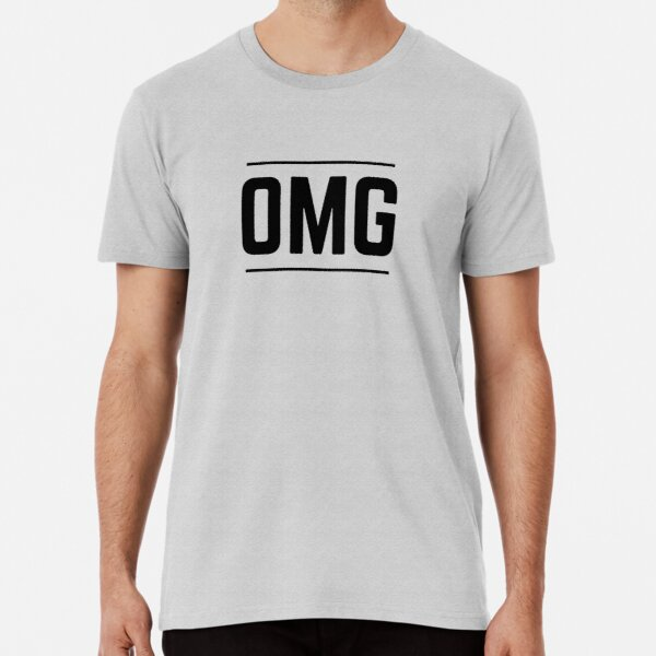 OMG Premium T-Shirt