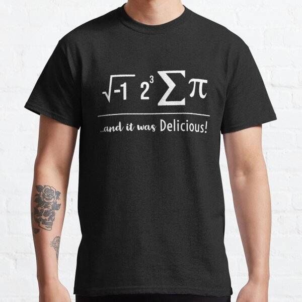 I Ate Some Pie And It Was Delicious Math Symbol Pi Day  Classic T-Shirt