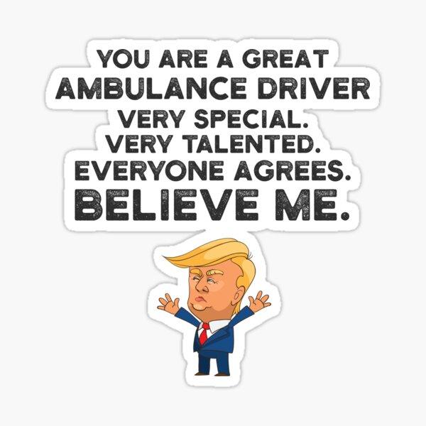 Ambulance Driver Funny Trump Sticker