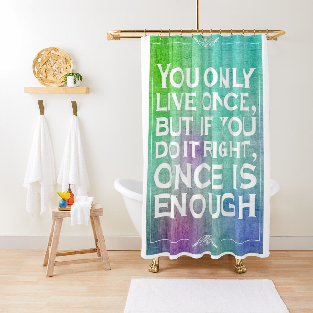 Mae West Inspirational Quote 2 Shower Curtain