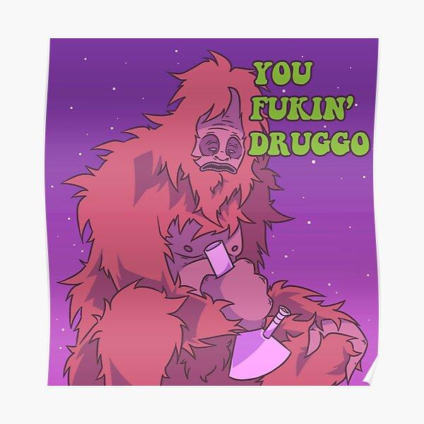 You Fukin' Druggo Poster