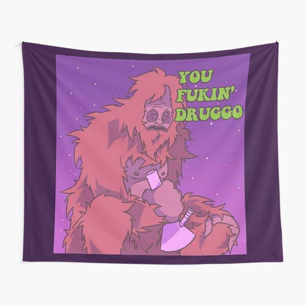 You Fukin' Druggo Tapestry