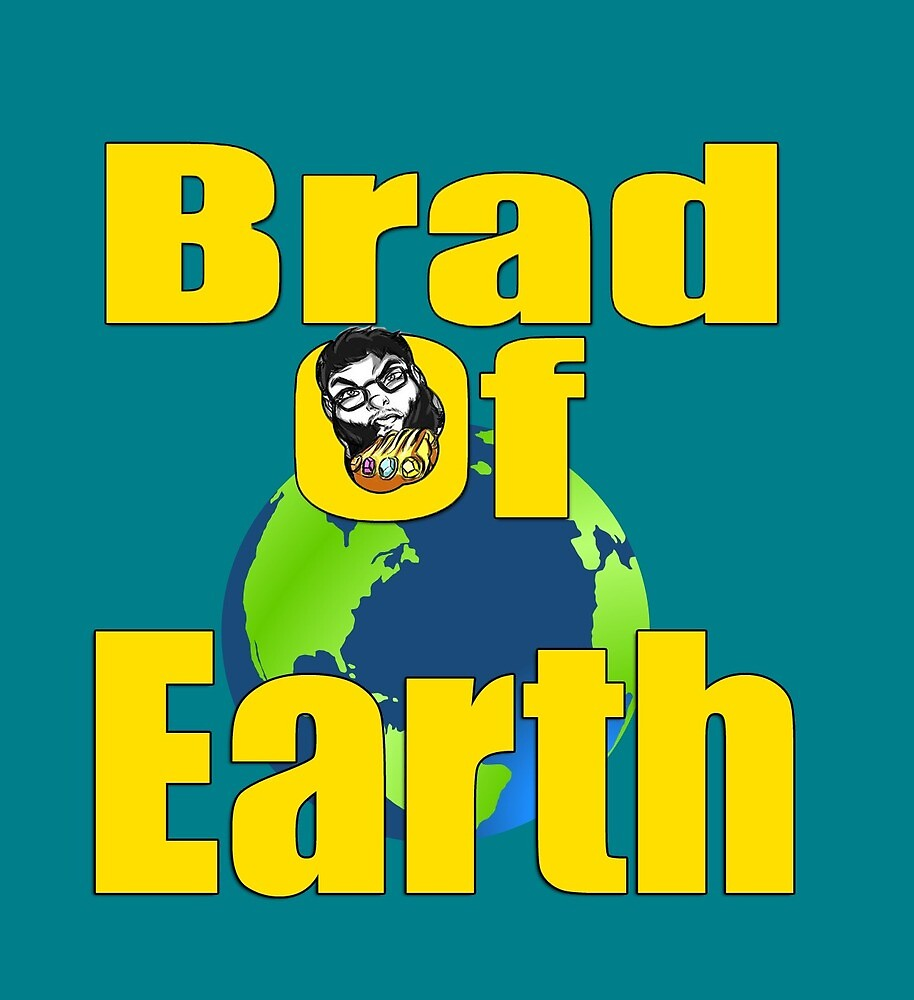 Brad Of Earth by GimmicsRipoff