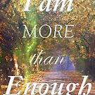 I am more than Enough by JuliaKHarwood