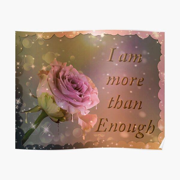 I am more than enough rose Poster
