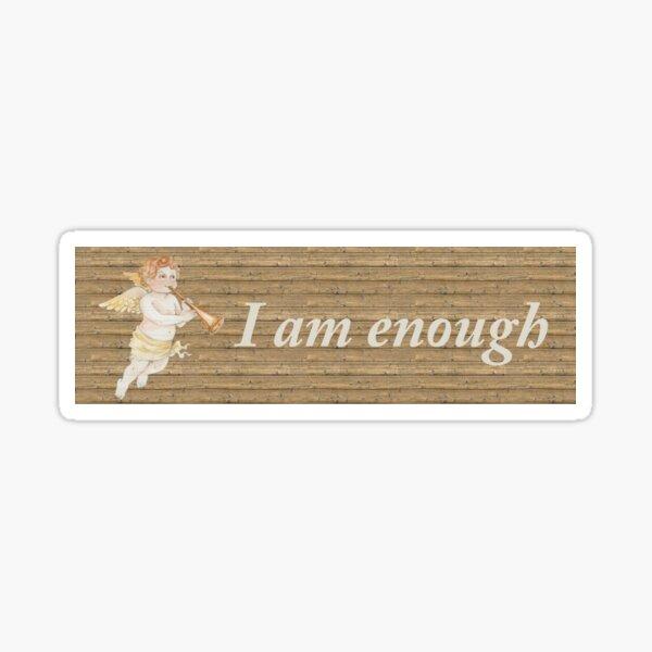 I am enough Banner Sticker