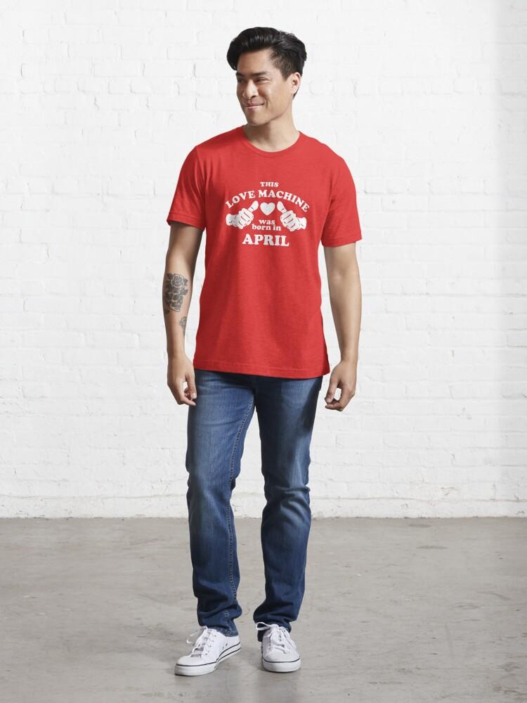 Alternative Ansicht von Diese Liebesmaschine wurde im April geboren Essential T-Shirt