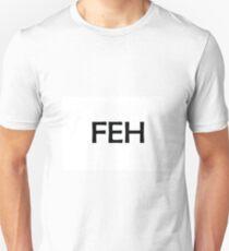FEH Unisex T-Shirt