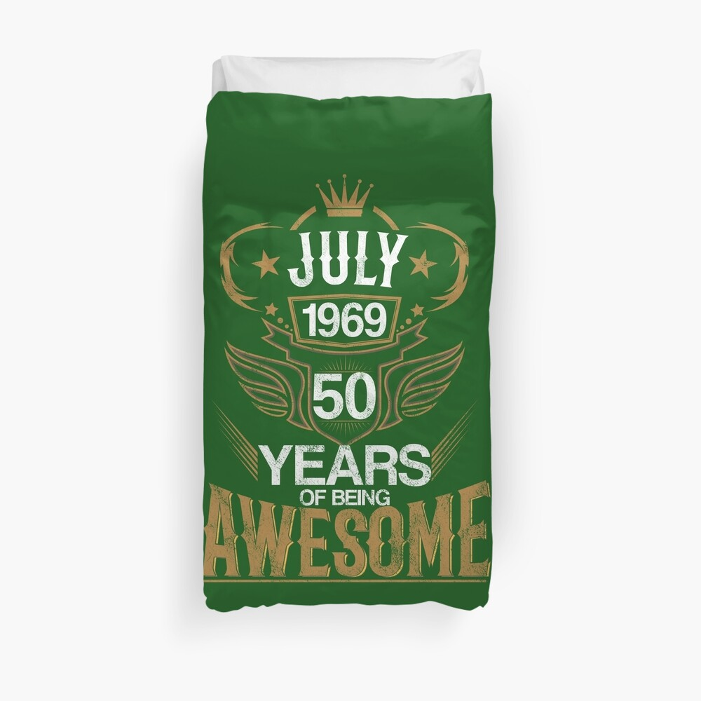 Born in July 1969 50th Years of Being Awesome Duvet Cover
