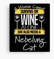 Lienzo Nebelung Cat Design Womens - Una mujer no puede sobrevivir solo con el vino Ella también necesita un gato Nebelung