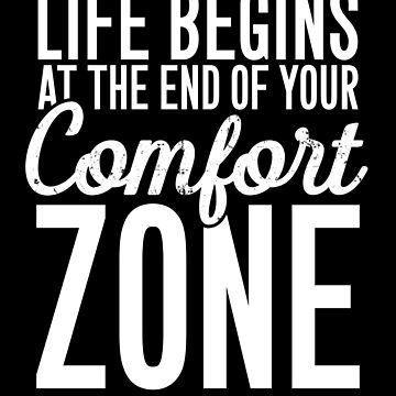 Life begins at the end of your comfort zone - Motivation by alexmichel