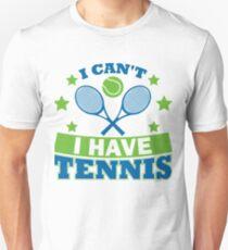 Tennis T-Shirts Bekleidung Ich kann nicht Tennis haben Unisex T-Shirt