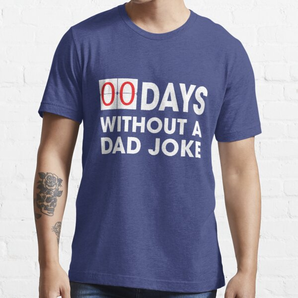 0 Days without a dad joke Essential T-Shirt