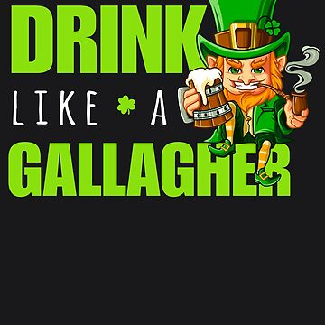 Drink Like A Gallagher Men Art | Funny St Patricks Day Art by melsens