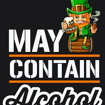 May Contain Alcohol St Patrick's Day Men Beer Drinking Art by melsens