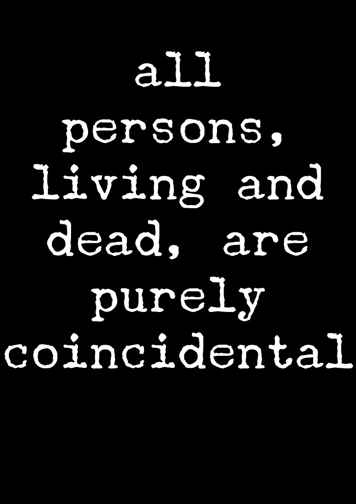 all persons, living and dead, are purely coincidental by brookestead