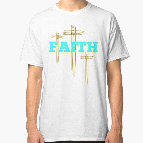 FAITH -ALWAYS Classic T-Shirt