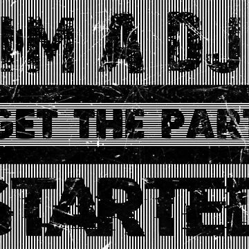 I'm a dj i get the party started by Melcu
