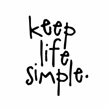 KEEP LIFE SIMPLE Typography Art by milalala