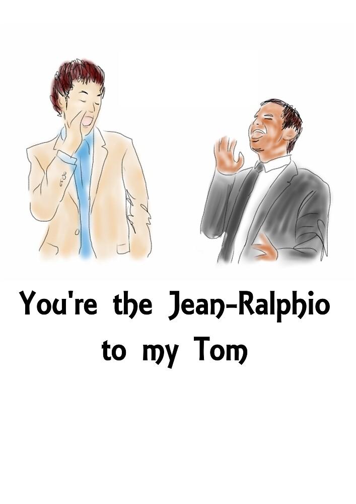 You're the Jean-Ralphio to my Tom by peskychloe