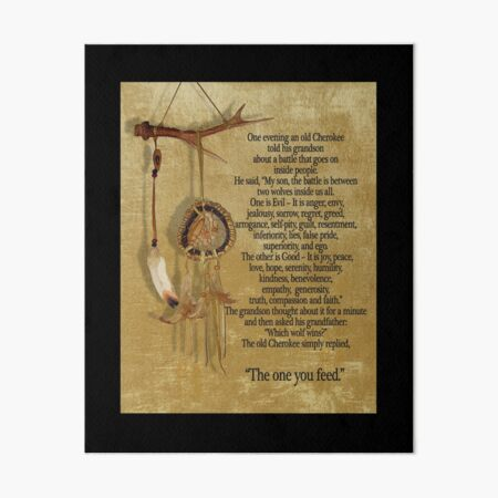 The Two wolves, Cherokee proverb Art Board Print