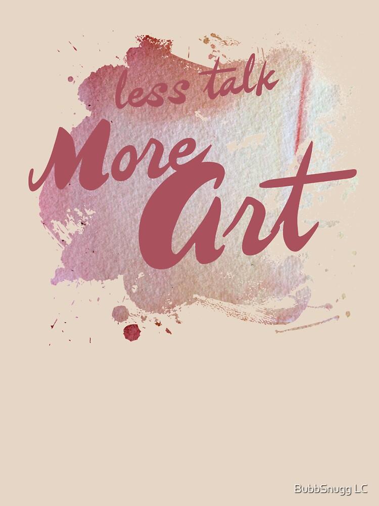 Less talk more ART by Boogiemonst