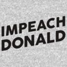 Impeach Donald Trump! by moonshine and lollipops